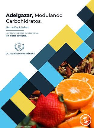 Ebook Adelgazar, Modulando Carbohidratos.