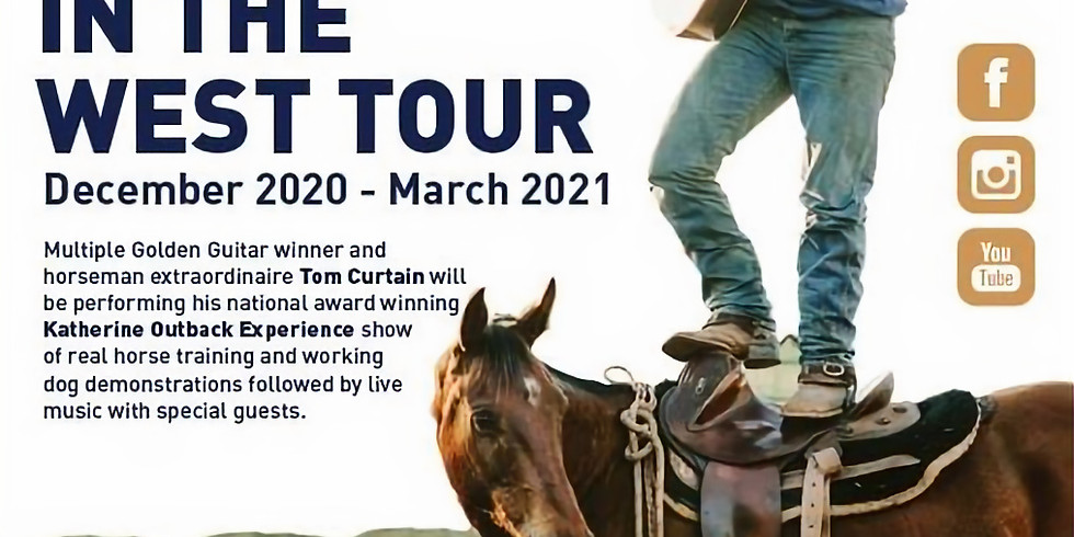 Tom Curtain - In The West Tour
