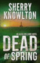 Dead of Spring by Sherry Knowlton