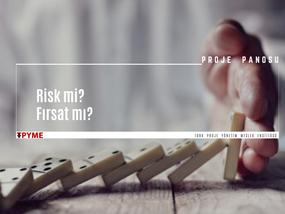 Risk mi, Fırsat mı?