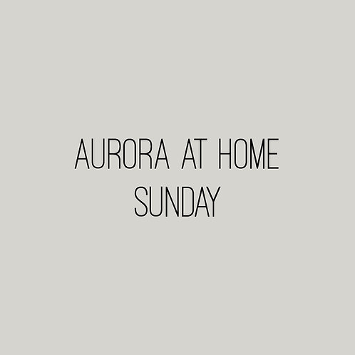 Aurora at Home - Sunday March 14