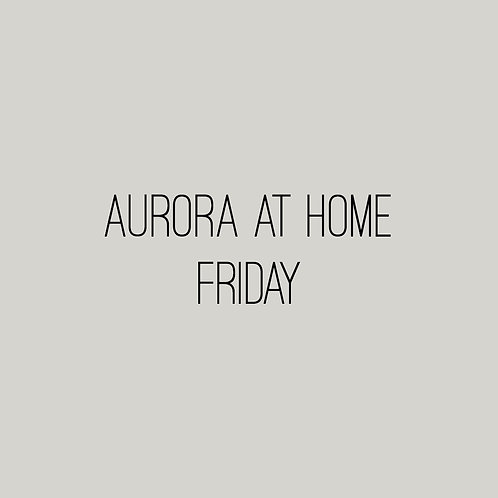 Aurora at Home - Friday March 12