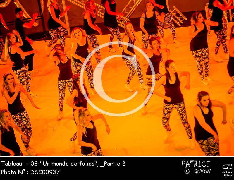 _Partie 2, 08--Un monde de folies--DSC00937