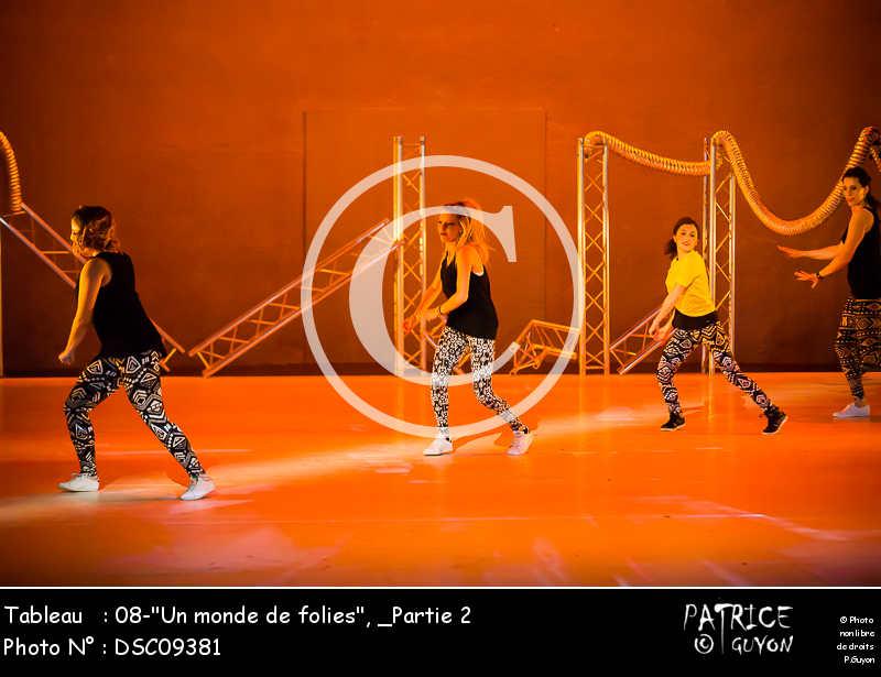 _Partie 2, 08--Un monde de folies--DSC09381