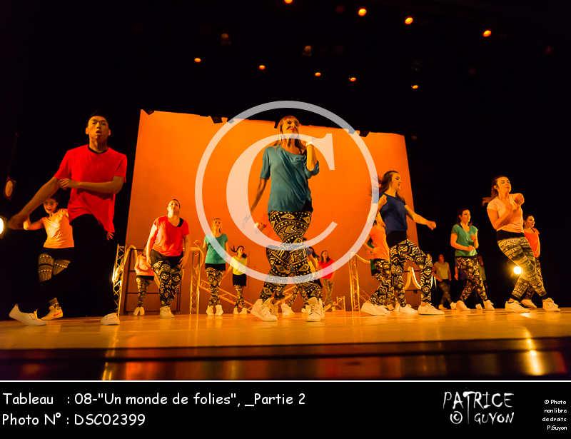 _Partie 2, 08--Un monde de folies--DSC02399
