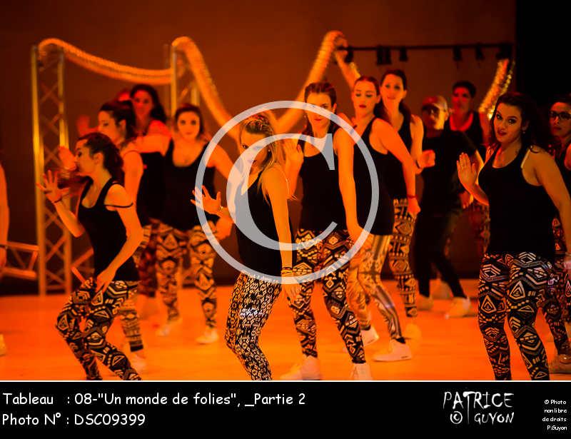 _Partie 2, 08--Un monde de folies--DSC09399