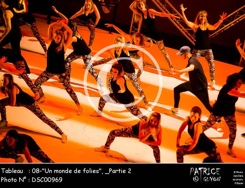 _Partie 2, 08--Un monde de folies--DSC00969