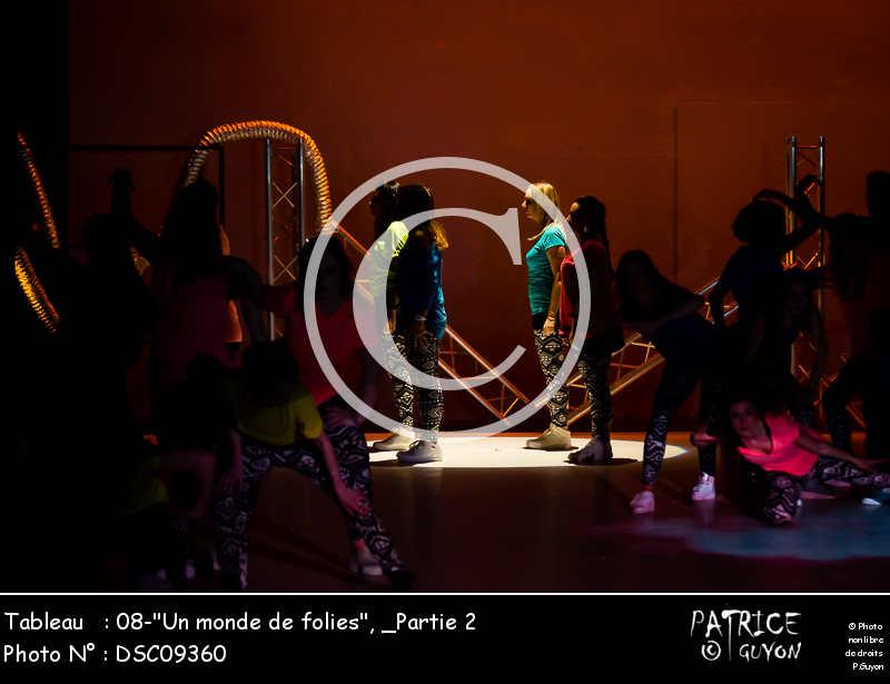 _Partie 2, 08--Un monde de folies--DSC09360