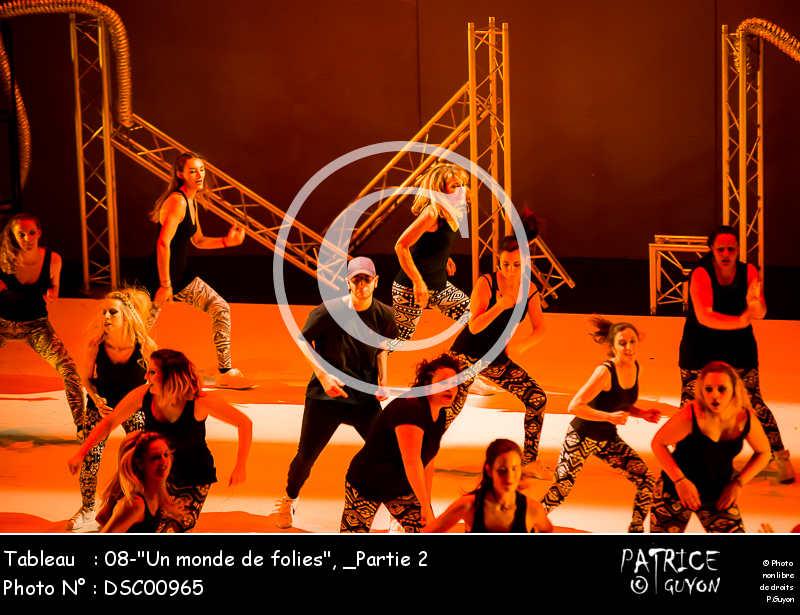 _Partie 2, 08--Un monde de folies--DSC00965