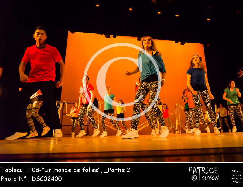 _Partie 2, 08--Un monde de folies--DSC02400