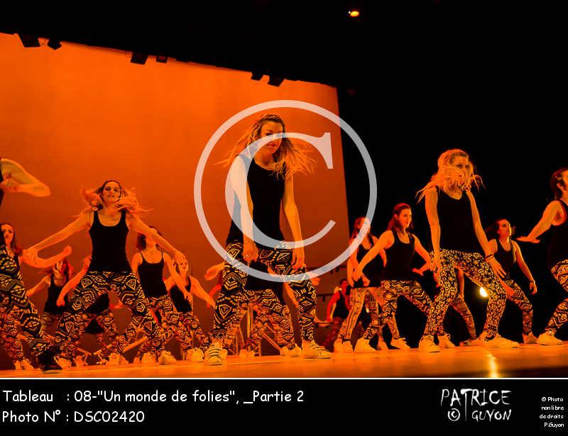 _Partie 2, 08--Un monde de folies--DSC02420