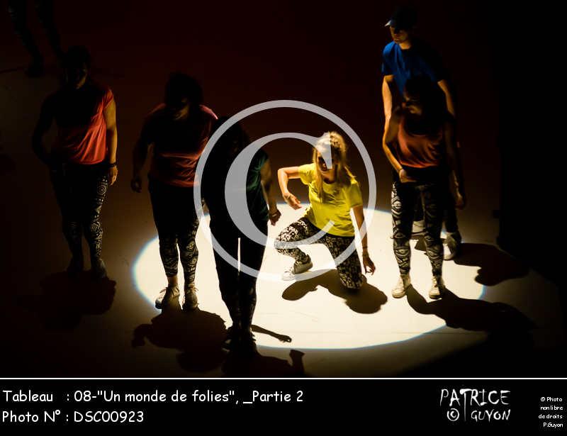 _Partie 2, 08--Un monde de folies--DSC00923