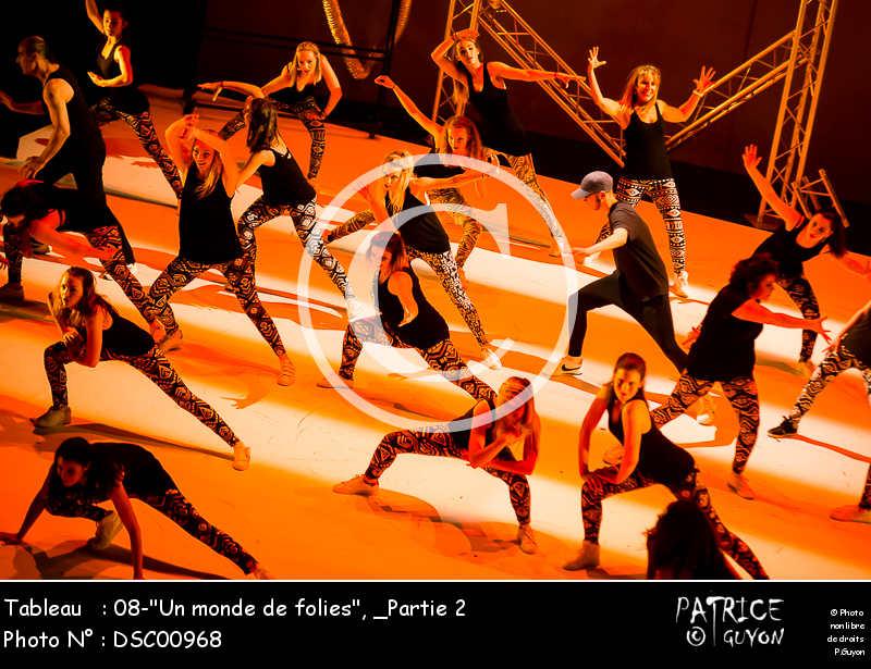 _Partie 2, 08--Un monde de folies--DSC00968