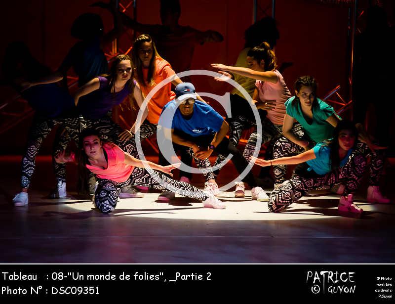 _Partie 2, 08--Un monde de folies--DSC09351