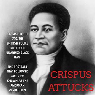 Say His Name! Crispus Attucks.