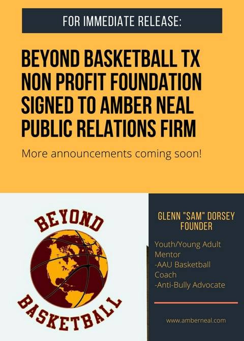FOR IMMEDIATE RELEASE:  Amber Neal Public Relations Firm signs Beyond Basketball Tx ( Non-Profit, An