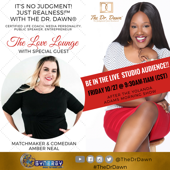 """Join Amber IN STUDIO this Friday with Dr. Dawn in the """"Love Lounge 10/27/17""""!!"""