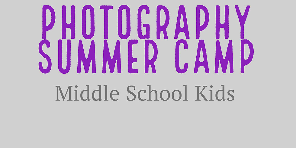 Photography Summer Camp - Middle School
