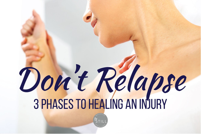 The 3 Phases of Healing an Injury; Don't Relapse!