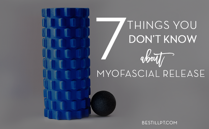 7 Things You Didn't Know About Myofascial Release