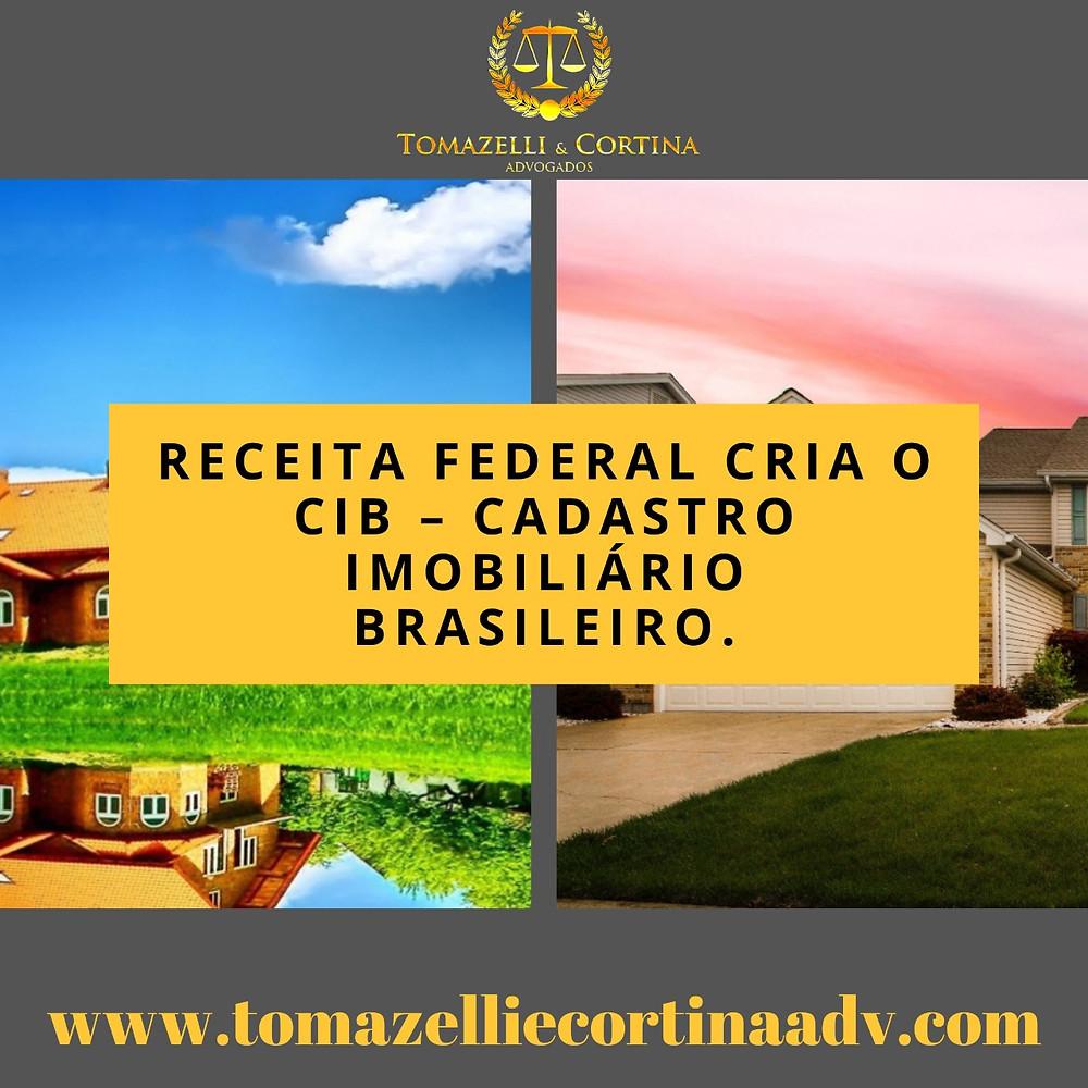 Receita Federal cria o CIB – Cadastro Imobiliário Brasileiro.