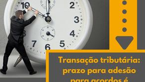 Transação tributária: prazo para adesão para acordos é prorrogado até dezembro.