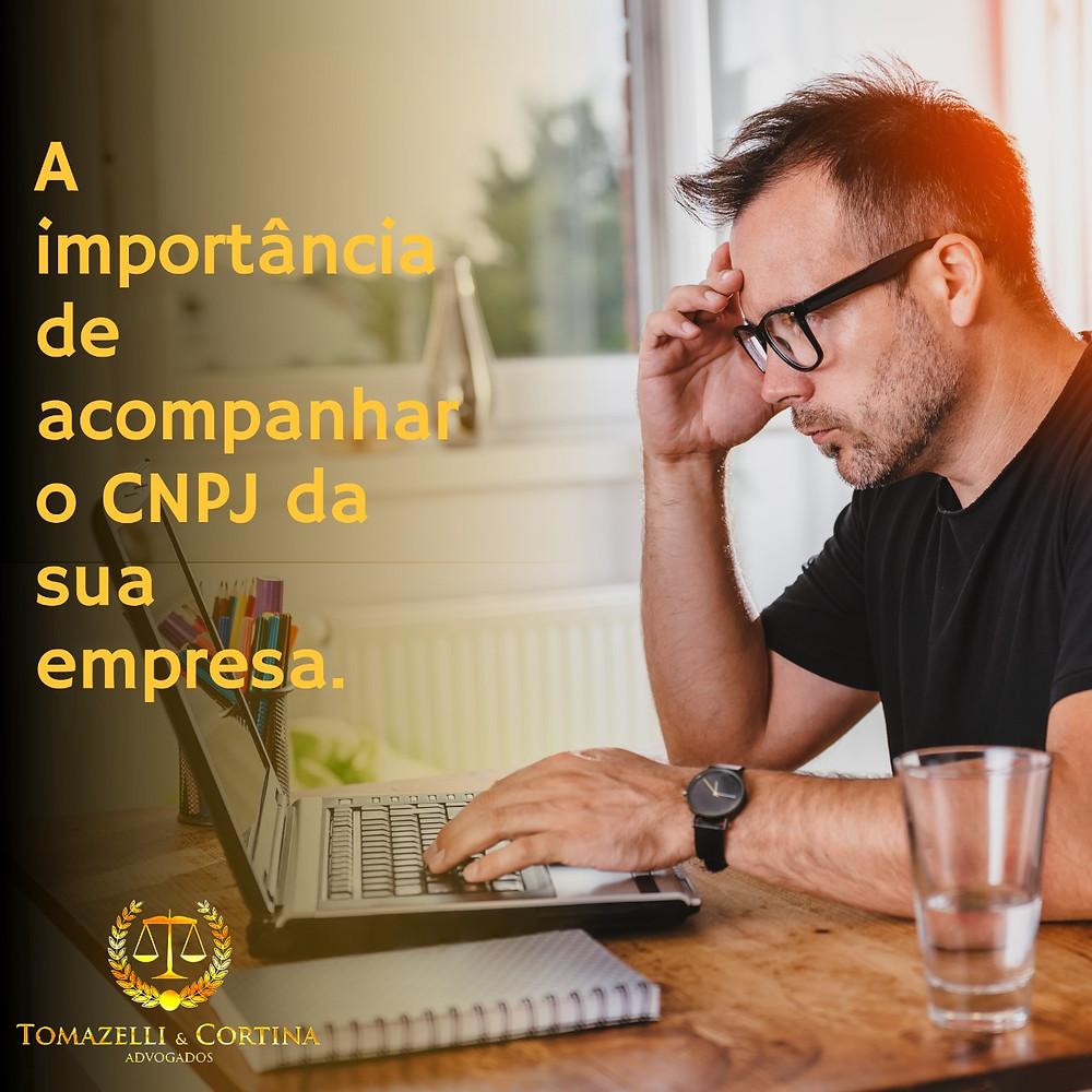 A importância de acompanhar o CNPJ da sua empresa.