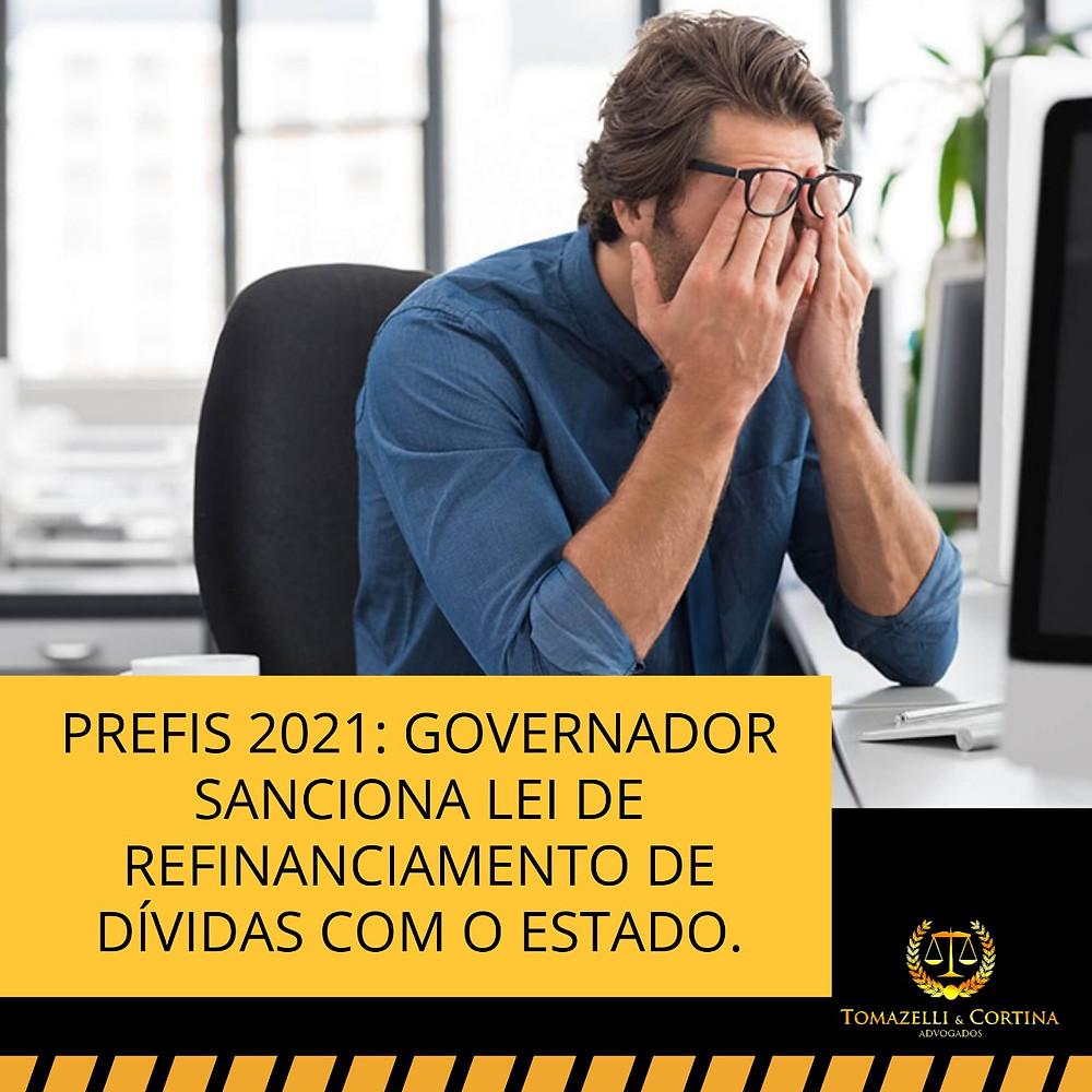 Prefis 2021: Governador sanciona lei de refinanciamento de dívidas com o Estado
