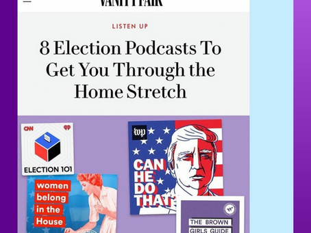 Vanity Fair - 8 Election Podcasts To Get You Through the Home Stretch