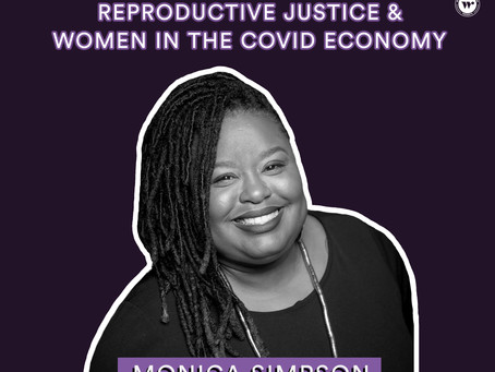 The BGG Podcast - Reproductive Justice & Women in the COVID Econom‪y With Monica Simpson