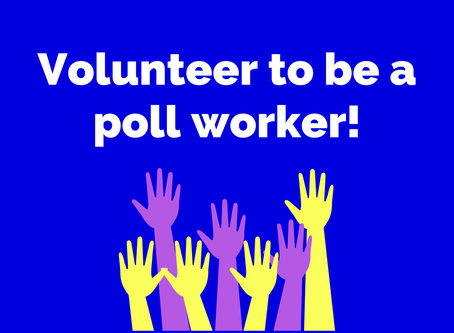 Volunteer to be a Poll Worker!