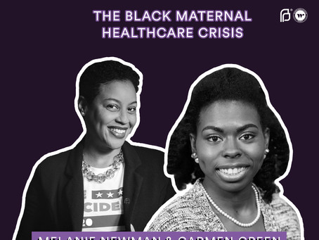 The BGG Podcast - Addressing the Black Maternal Healthcare Crisis with Carmen Green & Melanie Newman