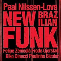 NILSSENlovePaal-NewBrazillianFunk.jpg