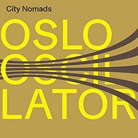 OSLOoscillator-CityNomads.jpg
