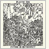 PLASTICsun-TheFutureinRetrospect.jpg