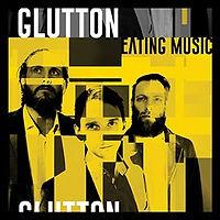 GLUTTON-EatingMusic.jpg