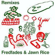 FREDFADESetJawnRice-Remixes.jpg