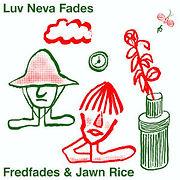 FREDFADESetJawnRice-LuvNevaFades.jpg