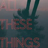 DYBDAHLthomas-AllTheseThings.jpg