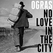 OGRAS-NoLoveInTheCity.jpg