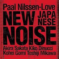 NILSSENlovePaal-NewJapaneseNoise.jpg