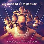 DIVIDEDmultitude-FacelessAggressor.jpg