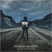 HAUNTEDbySilhouettes-TheLastDayOnEarth.j