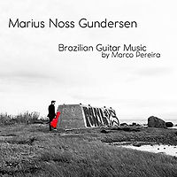 GUNDERSENmariusNoss-BrazilianGuitarMusic