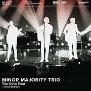 MINORmajorityTrio-TheOtherFoot.jpg
