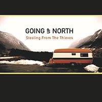 GOINGupNorth-StealingFromTheThieves.jpg