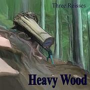THREEreisses-HeavyWood.jpg
