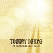 TOMMYtokyo-TheRemainingDaysOfLife.jpg