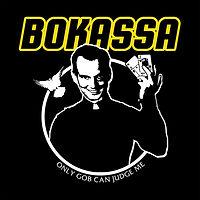 BOKASSA-OnlyGobCanJudgeMe.jpg