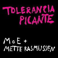 MOEplusMetteRasmussen-ToleranciaPicante.